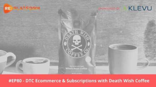 Ecommerce podcast discussing DTC ecommerce growth with Death Wish Coffee Director of Ecommerce