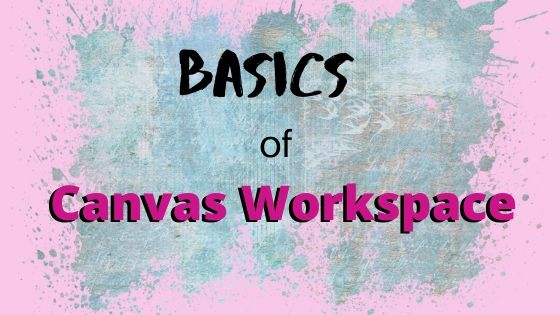 Basics of Canvas Workspace graphic