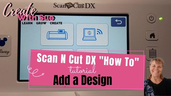 how to add a design Scan N Cut DX