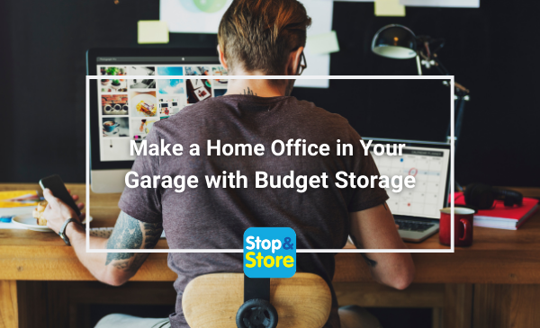 How to Make a Home Office in Your Garage & How Budget Storage Can Help