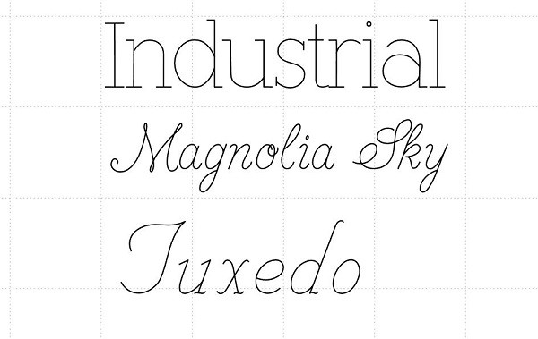 Examples of single line fonts from singlelinefonts.com. Industrial, Magnolia Sky and Tuxedo.