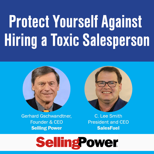 Selling Power webinar with SalesFuel CEO C. Lee Smith on hiring toxic salespeople sales hire selection