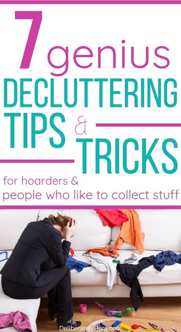 7 easy decluttering tips for hoarders and people like to collect stuff. Tips for a clutter free home. How to declutter and organize your home when it's a mess. Declutter and simplify your home and life. Declutter help for hoarders. How to help hoarders cheat sheet. Decluttering tips checklist. How to get organized and declutter your life. DIY decluttering methods. Easy decluttering tricks for hoarders.