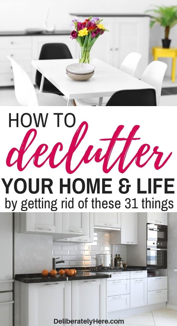 How to declutter your life and home by getting rid of these 31 things that are wasting space. Declutter and organize. How to declutter and organize when you feel overwhelmed. Declutter schedule to help you declutter your home fast. Easy declutter tips to help you kick the clutter and eliminate clutter stress.