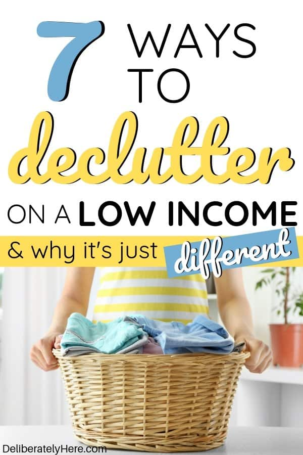 7 ways to declutter on a low income. How to declutter on a low income when you can't afford to buy new stuff. How to declutter your house. Decluttering on a low income tips. How to declutter and organize your house on a low income. Decluttering tips for moms. Easy decluttering tips to get rid of clutter and create a clean, organized home. How to declutter on a low income and why it's different.