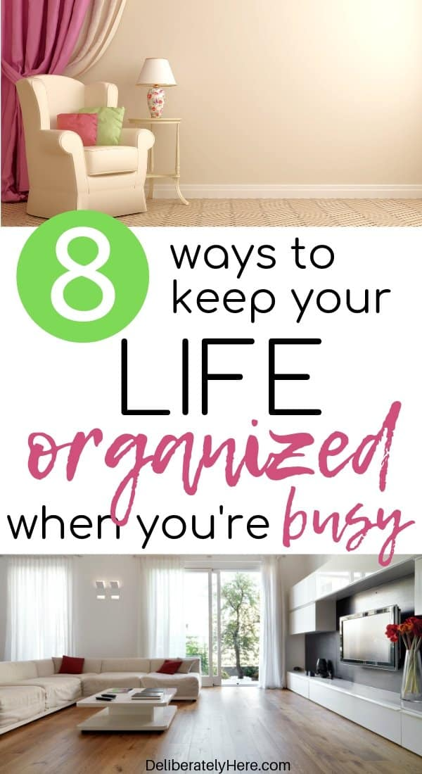 How to keep your life organized when you're busy. How to get organized at home. How to be organized in life. How to be organized at home when you're a mess. How to get organized when your life is a mess. Organization tips for overwhelmed moms. Home organization tips. How to clean and organize your home when you have no time.