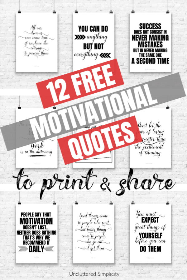 12 Free Motivational Quotes To Print and Share. Free printable quotes when you need inspiration to keep going.