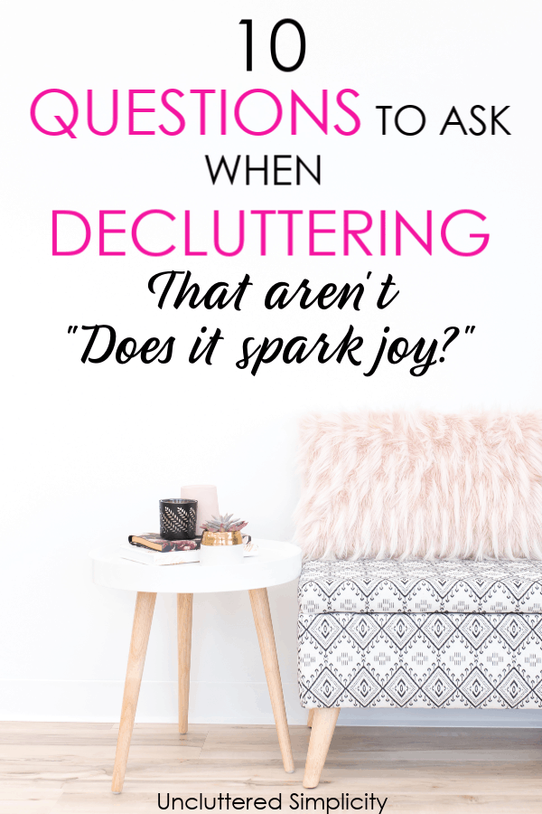 10 Questions to ask when decluttering that have nothing to do with sparking joy