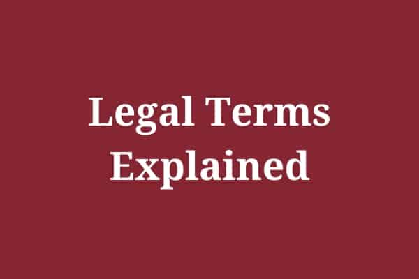 Legal Terms Explained
