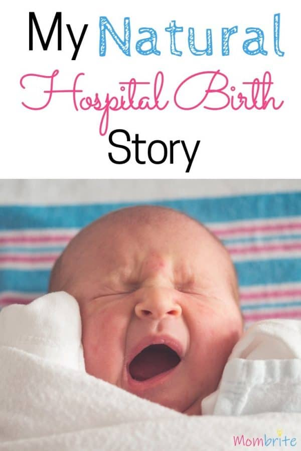 My natural hospital birth story of my first child is as unforgettable as it is incredible. If you are thinking about natural birth in a hospital setting, I hope this story inspires you to go through with it!