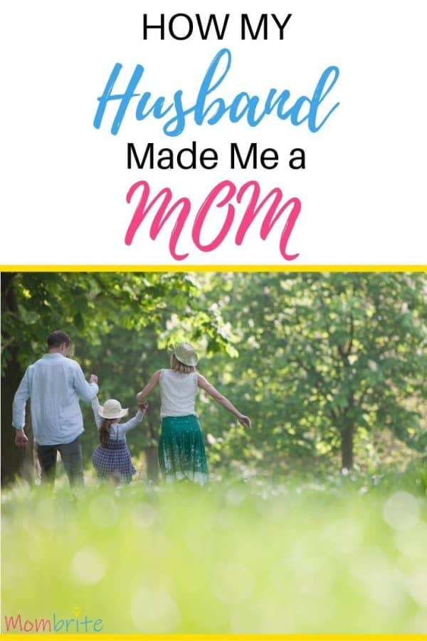 how my husband made me a mom