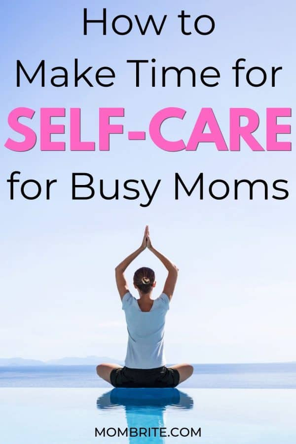 How to Make Time for Self-Care for Busy Moms
