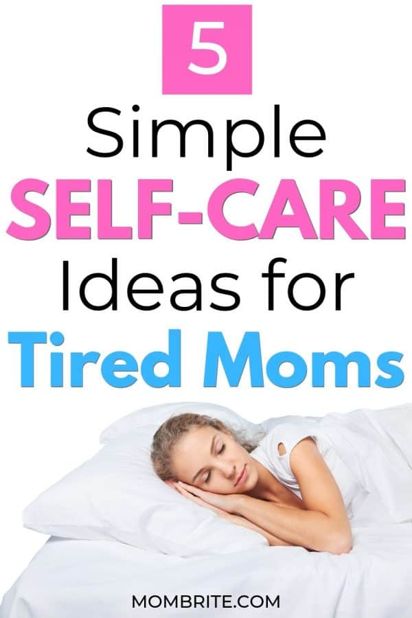 self-care-ideas-for-tired-moms