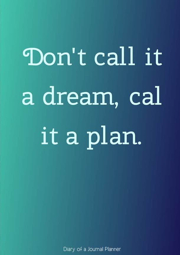 don't call it a dream, call it a plan #quotes #quote #quoteoftheday #quotestoliveby #quotesinspirational #planningquotes #motivationalquotes #motivationalquotes #inspirationquotes #inspirationalquotes #planning #planners #bujo #bulletjournal