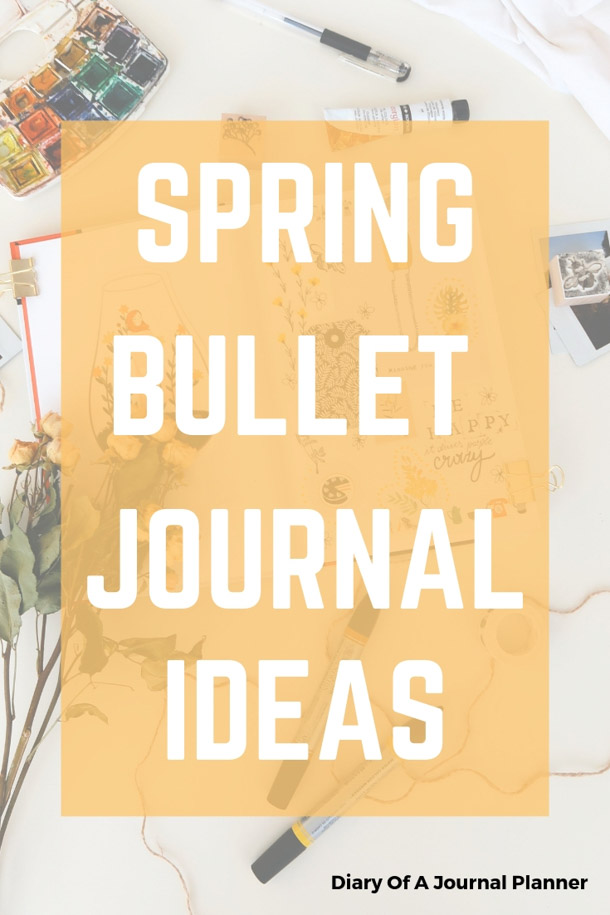 Step inot Spring with these gorgeous Spring Bullet Journal Ideas. We have monthly cover pages, weekly spreads, mood trackers and more. #springbujo #springbulletjournal #bulletjournalideas #sprinfbulletjournalcovers #Springbulletjournaltheme #springbulletjournaldoodles #bulletjournalinspiration #bulletjournallayouts