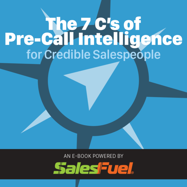 7 C's of Pre-Call Intelligence for Credible Salespeople | Sales Preparation | Sales Research | Sales Credibility