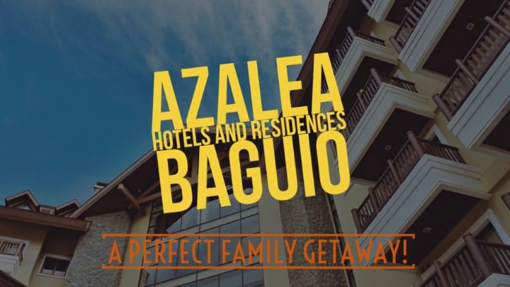 Azalea Hotels and Residences Baguio - A perfect family getaway!