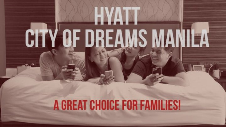 Hyatt City of Dreams Manila – A great choice for families!