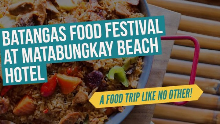 Batangas Food Festival at Matabungkay Beach Hotel - A food trip like no other