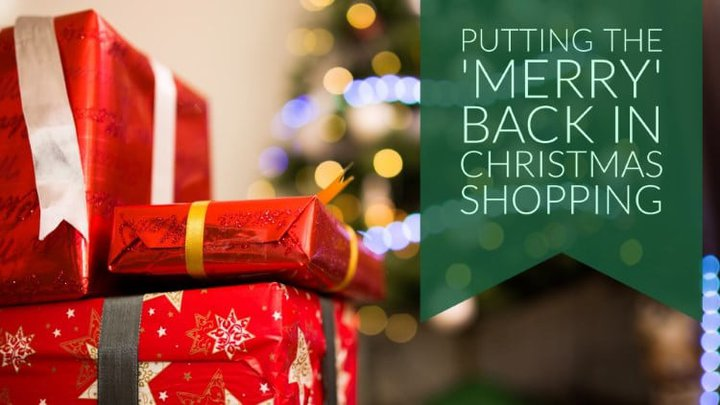 Putting the 'Merry' back into Christmas shopping