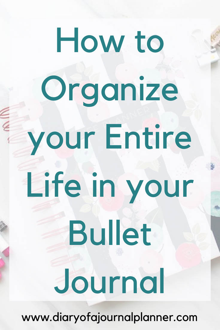 How to get your entire life organized with your bullet journal