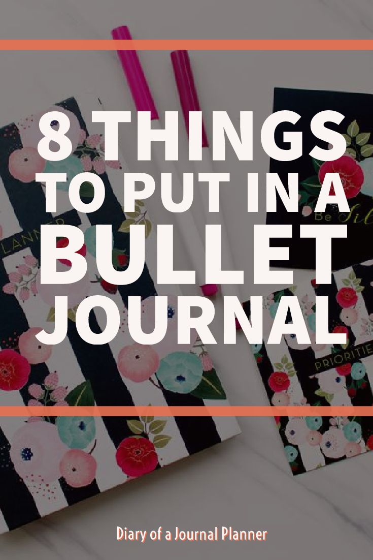 8 things to put in your bullet journal