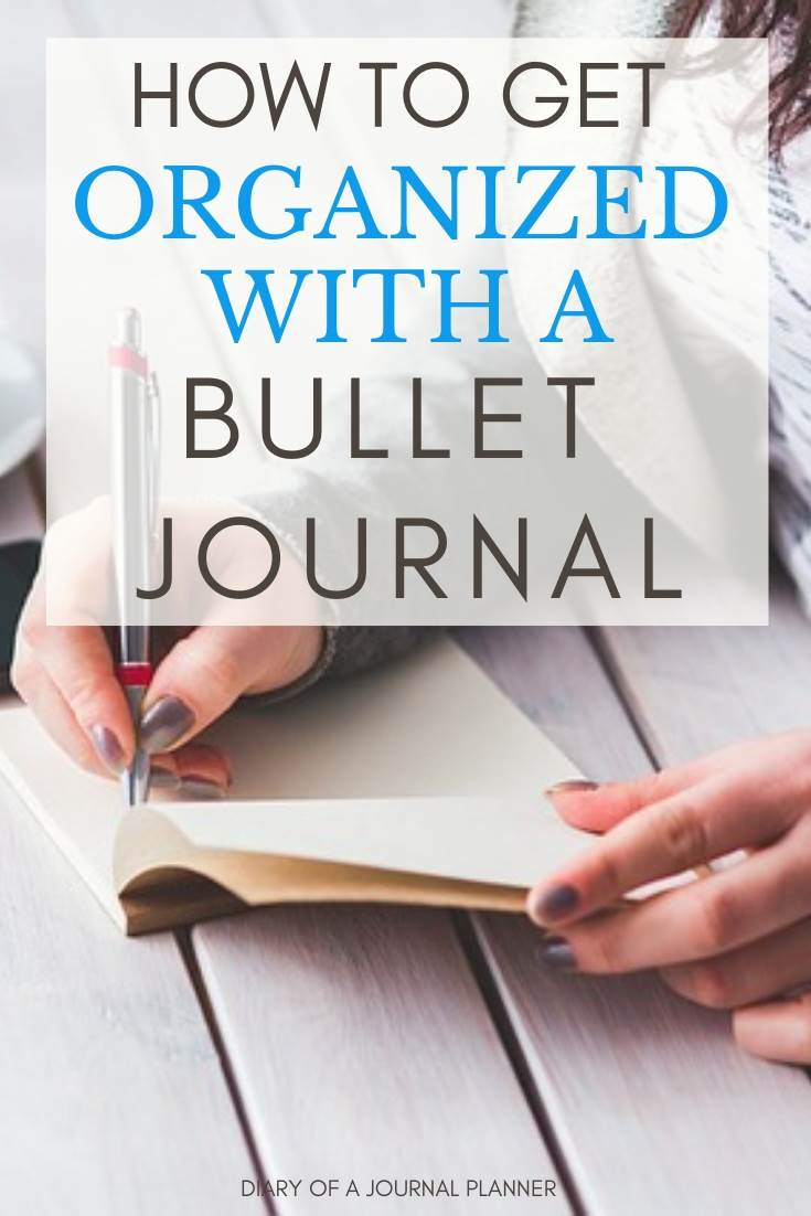 Learn how to get organized with a bullet journal