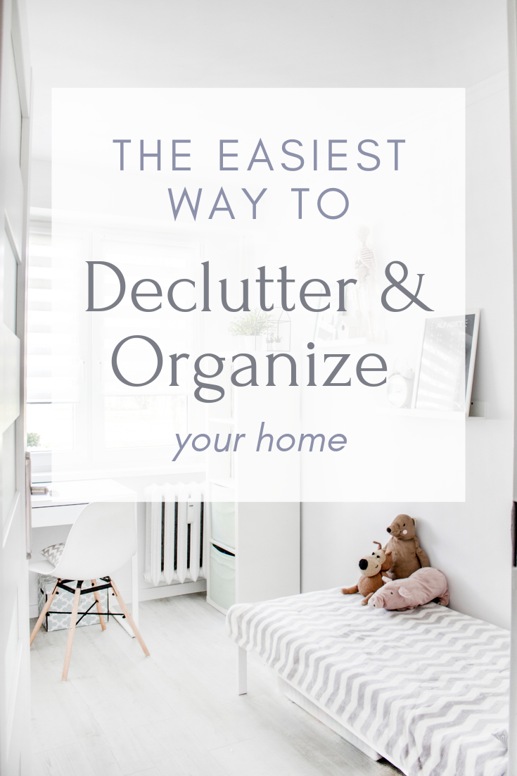 the easiest way to declutter and organize