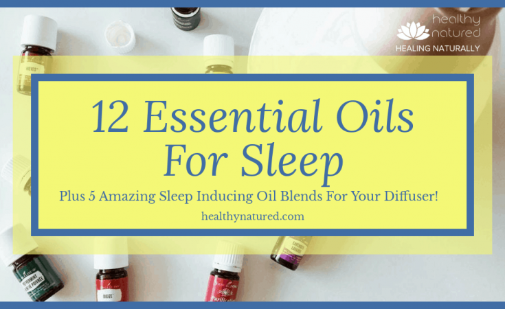 12 Essential Oils For Sleep And 5 Aromatherapy Blends.