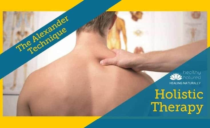 The Alexander Technique Holistic Therapy