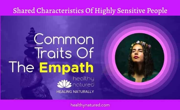 Empath Common Traits - Shared Characteristics Of Highly Sensitive People