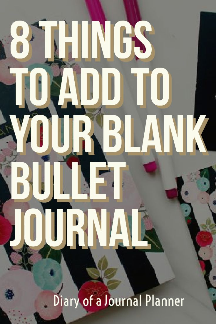 8 things to add to your blank bullet journal