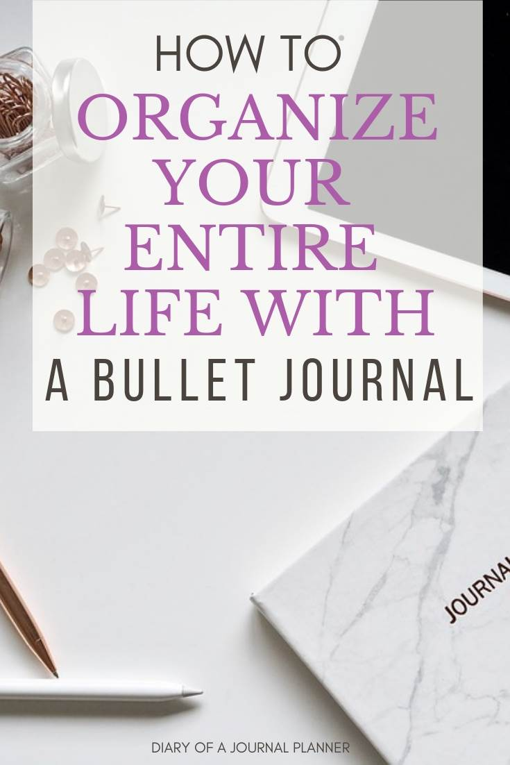 Get your life organized by learning how to use a bullet journal every day