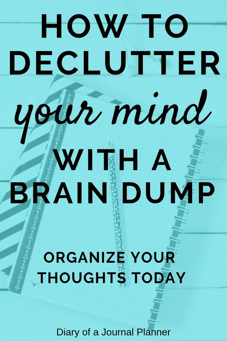 How To Declutter Your Mind With A Brain Dump