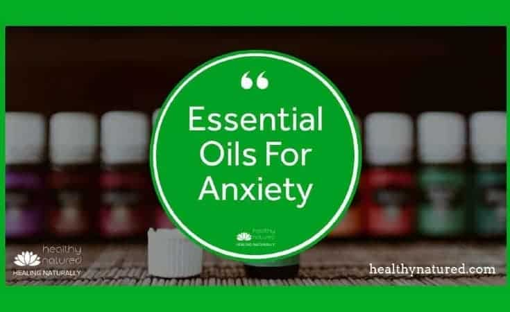 Essential Oils For Anxiety 6 Natural Oils
