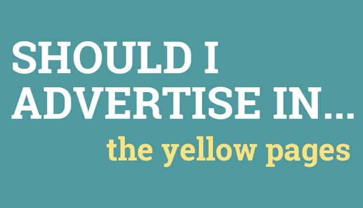 Should I Advertise in the Yellow Pages?