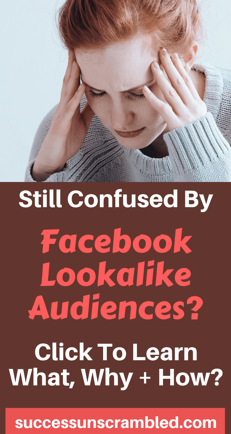 Still Confused By Facebook Lookalike Audiences