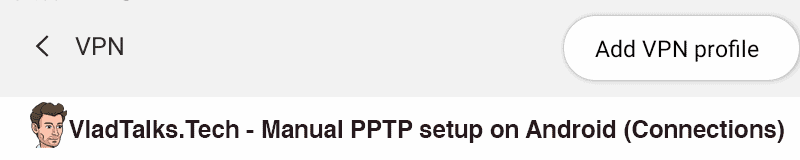 Manual PPTP setup on Android - Add VPN profile