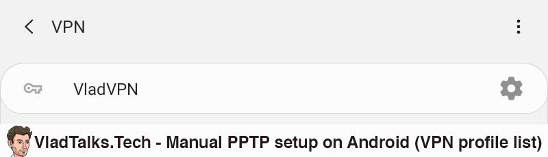 Manual PPTP setup on Android - VPN profile list