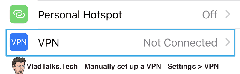 Manually set up a VPN connection on iOS - Settings - VPN menu