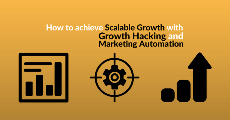 scalable growth growth hacking marketing automation