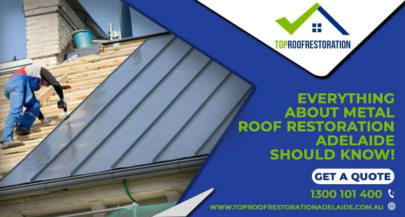 The Benefits of Metal Roof Adelaide
