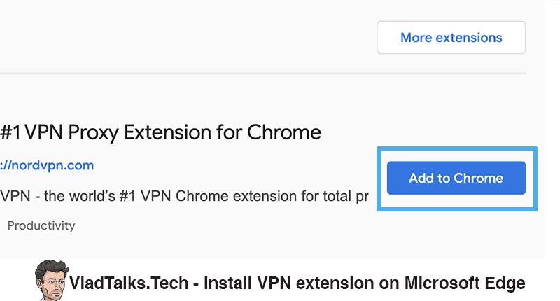 Install Chrome VPN extension on Microsoft Edge - Add to Chrome
