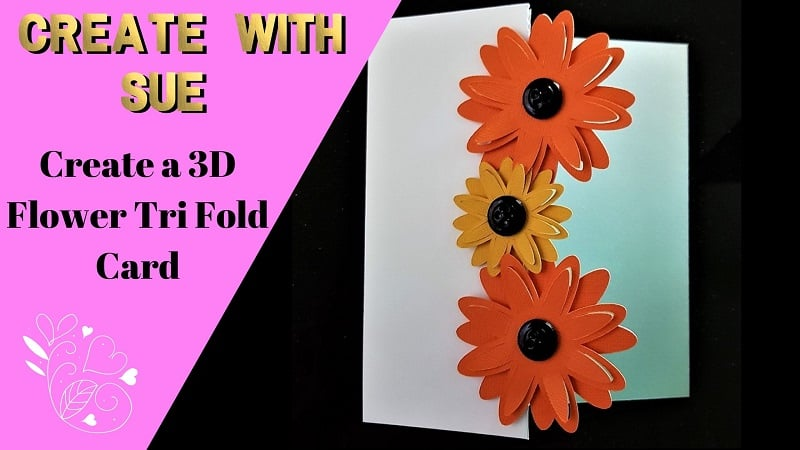 Main 3D Flower Tri-Fold card picture