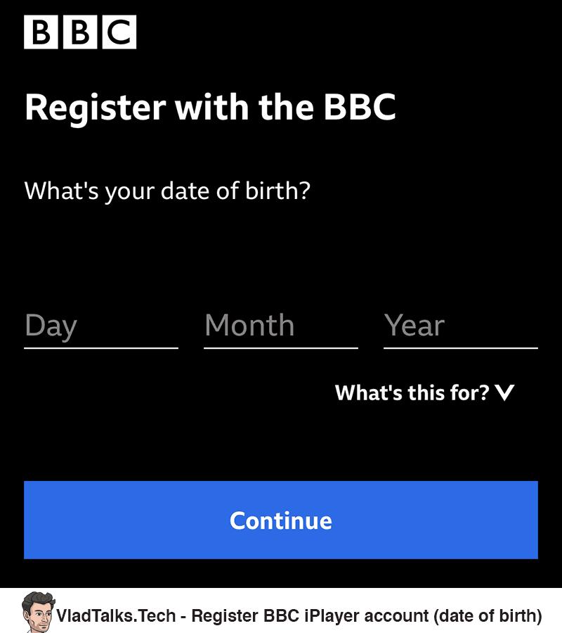 Register a BBC iPlayer account - Date of birth