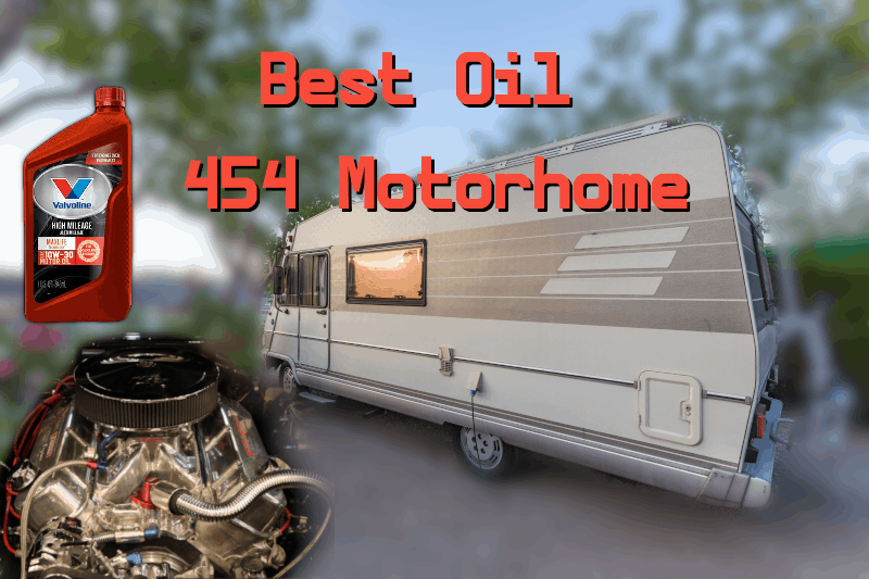 Best Oil for 454 Motorhome