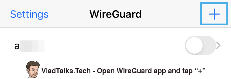 Open WireGuard app and tap the