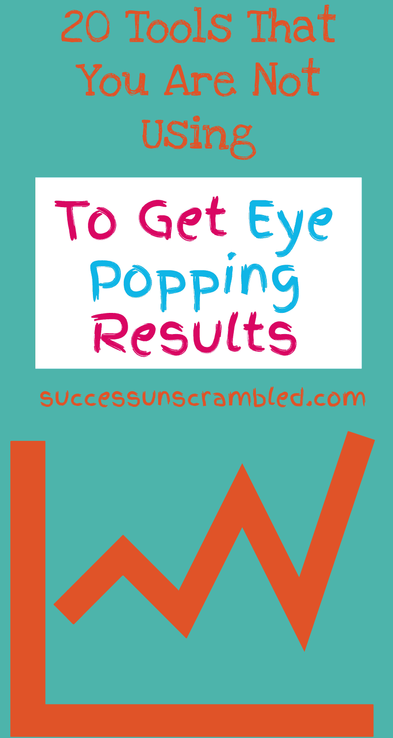 20 Tools that you are not using to get eye popping results