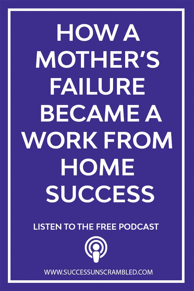 How a mother's failure became a work from home success