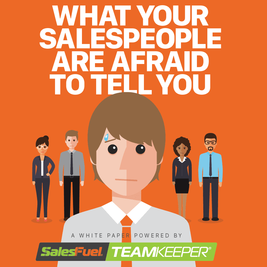 What your salespeople are afraid to tell you